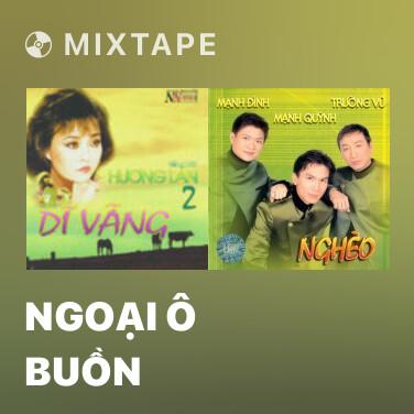 Mixtape Ngoại Ô Buồn - Various Artists