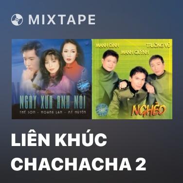 Mixtape Liên Khúc Chachacha 2 - Various Artists