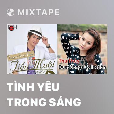 Mixtape Tình Yêu Trong Sáng - Various Artists