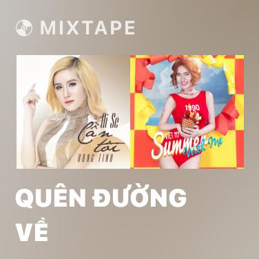 Mixtape Quên Đường Về - Various Artists