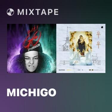 Mixtape MichiGO