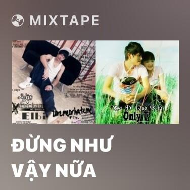 Mixtape Đừng Như Vậy Nữa - Various Artists