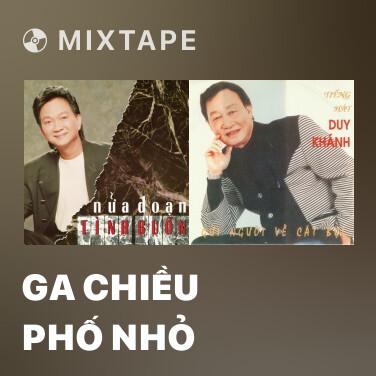 Mixtape Ga Chiều Phố Nhỏ