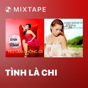 Mixtape Tình Là Chi - Various Artists