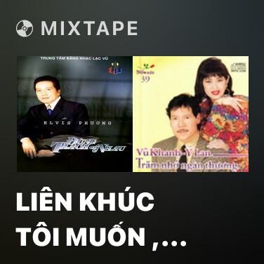 Radio Liên Khúc Tôi Muốn , Yêu Đời Yêu Người - Various Artists