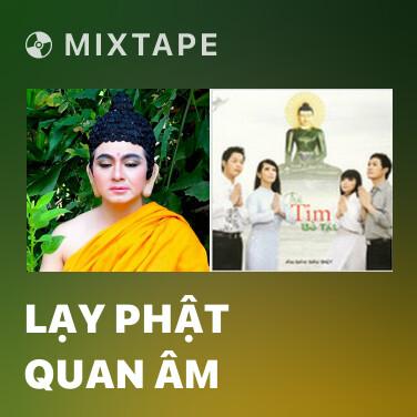 Mixtape Lạy Phật Quan Âm - Various Artists