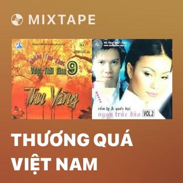 Radio Thương Quá Việt Nam - Various Artists