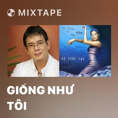 Mixtape Giống Như Tôi - Various Artists