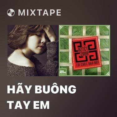 Mixtape Hãy Buông Tay Em - Various Artists