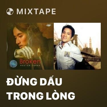 Radio Đừng Dấu Trong Lòng - Various Artists