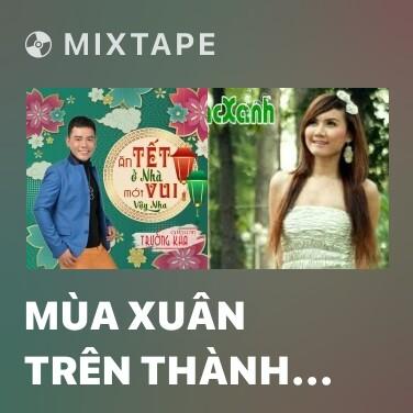 Mixtape Mùa Xuân Trên Thành Phố Hồ Chí Minh - Various Artists