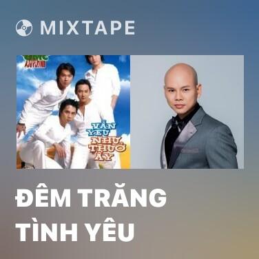 Mixtape Đêm Trăng Tình Yêu - Various Artists