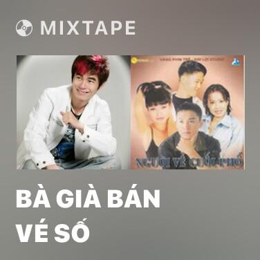 Mixtape Bà Già Bán Vé Số - Various Artists