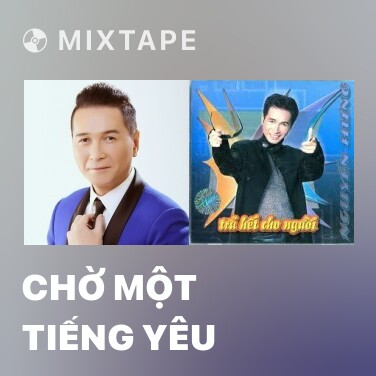 Mixtape Chờ Một Tiếng Yêu - Various Artists