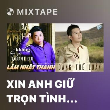 Mixtape Xin Anh Giữ Trọn Tình Quê - Various Artists