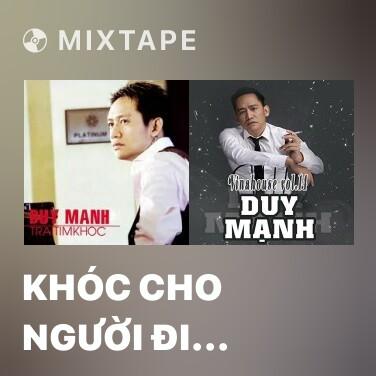 Mixtape Khóc Cho Người Đi (Remix) - Various Artists