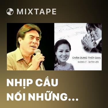 Mixtape Nhịp Cầu Nối Những Bờ Vui - Various Artists