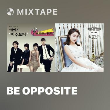 Mixtape Be Opposite - Various Artists
