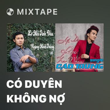 Mixtape Có Duyên Không Nợ - Various Artists