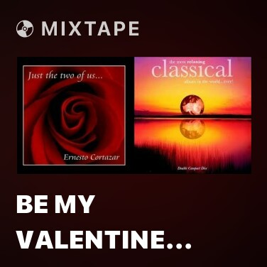 Mixtape Be My Valentine (Piano Version) - Various Artists
