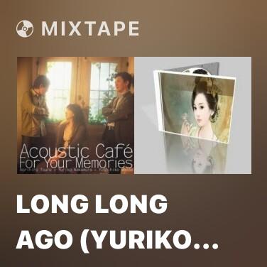 Radio Long Long Ago (Yuriko Nakamura & Yoshihiko Maeda) - Various Artists