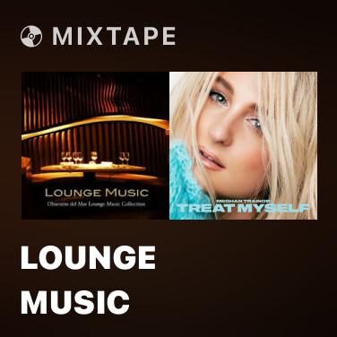 Mixtape Lounge Music
