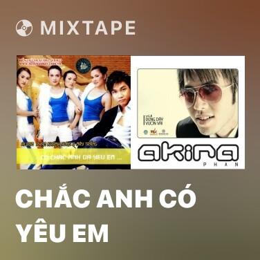 Mixtape Chắc Anh Có Yêu Em - Various Artists