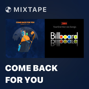 Mixtape Come Back For You - Various Artists