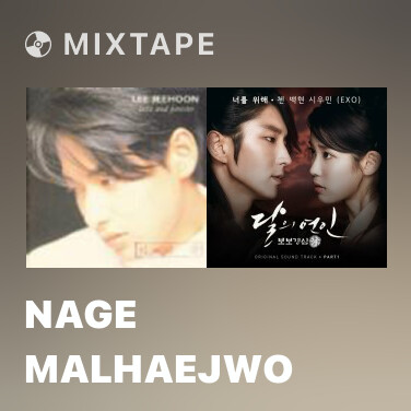 Mixtape Nage malhaejwo - Various Artists