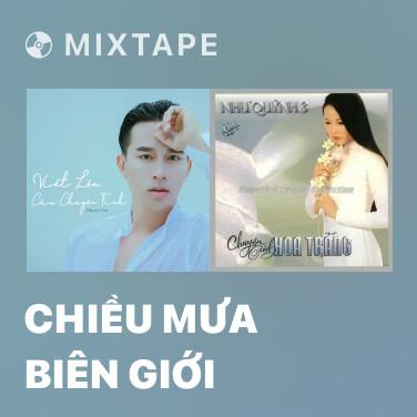 Mixtape Chiều Mưa Biên Giới - Various Artists