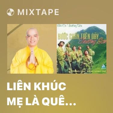 Mixtape Liên Khúc Mẹ Là Quê Hương (Điệu Lý Quê Hương) - Various Artists