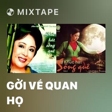Mixtape Gởi Về Quan Họ - Various Artists