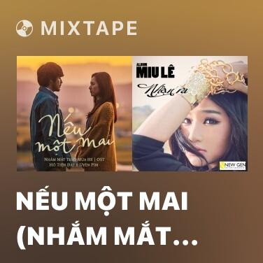 Mixtape Nếu Một Mai (Nhắm Mắt Thấy Mùa Hè OST) - Various Artists