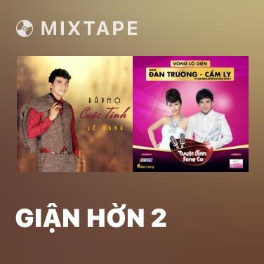 Mixtape Giận Hờn 2 - Various Artists