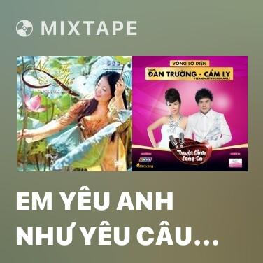 Mixtape Em Yêu Anh Như Yêu Câu Hò Ví Dặm - Various Artists