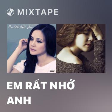 Mixtape Em Rất Nhớ Anh - Various Artists