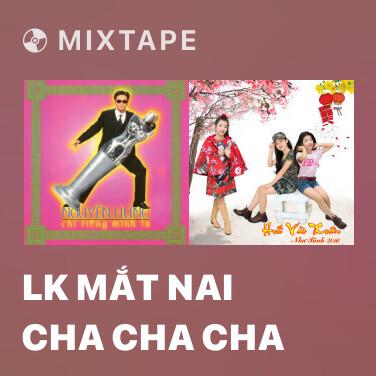 Mixtape LK Mắt Nai Cha Cha Cha - Various Artists