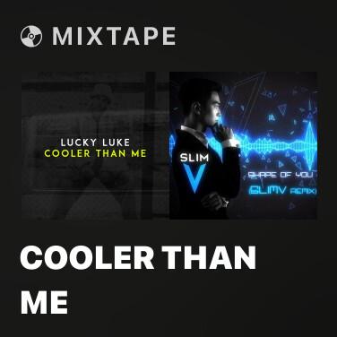 Mixtape Cooler Than Me - Various Artists