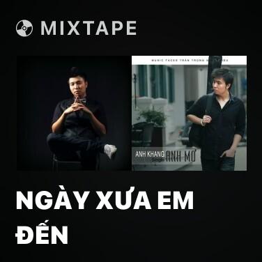 Mixtape Ngày Xưa Em Đến - Various Artists