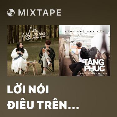 Mixtape Lời Nói Điêu Trên Môi Em (Lofi Version) - Various Artists