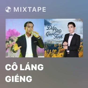Mixtape Cô Láng Giềng - Various Artists