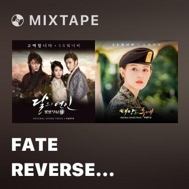 Mixtape Fate Reverse (East Of Eden OST) -