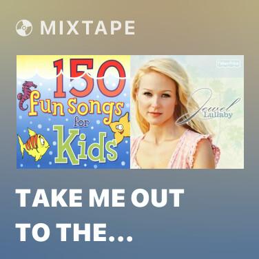 Mixtape Take Me Out To The Ballgame - Various Artists