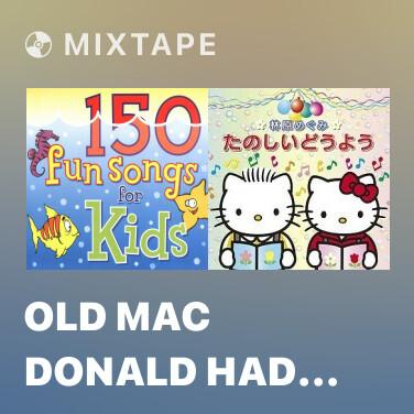 Mixtape Old Mac Donald Had A Farm - Various Artists