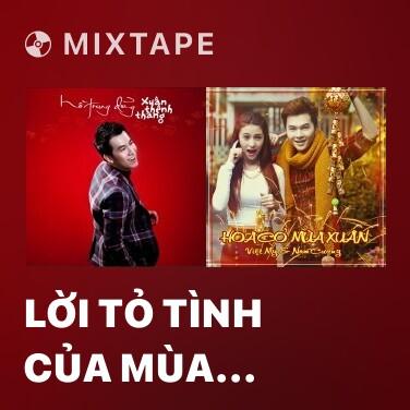 Radio Lời Tỏ Tình Của Mùa Xuân - Various Artists