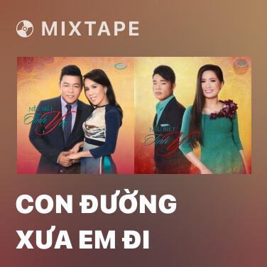Mixtape Con Đường Xưa Em Đi - Various Artists