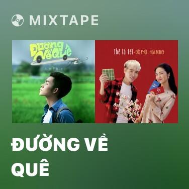 Mixtape Đường Về Quê - Various Artists