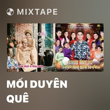 Mixtape Mối Duyên Quê - Various Artists