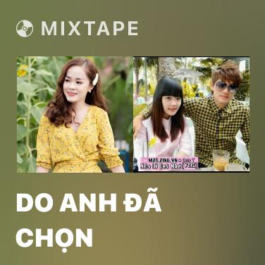 Mixtape Do Anh Đã Chọn - Various Artists