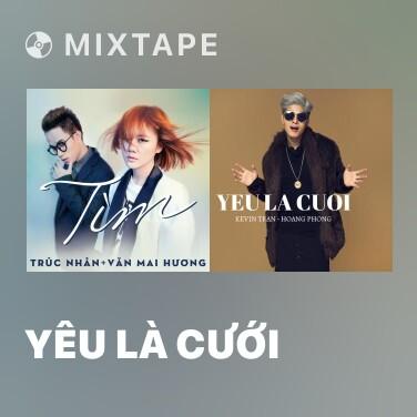 Mixtape Yêu Là Cưới - Various Artists